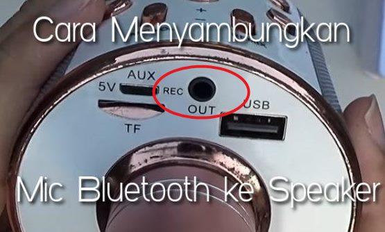 Cara Menyambungkan Mic Bluetooth ke Speaker