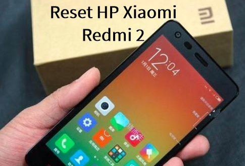 Cara Reset HP Xiaomi Redmi 2