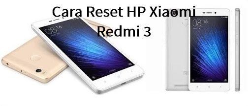 Cara Reset HP Xiaomi Redmi 3