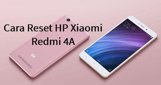 Cara Reset HP Xiaomi Redmi 4A