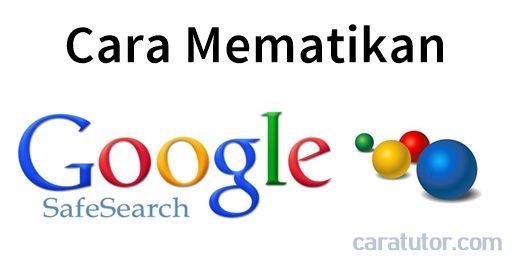 Cara Mematikan Safe Search dari Google Chrome