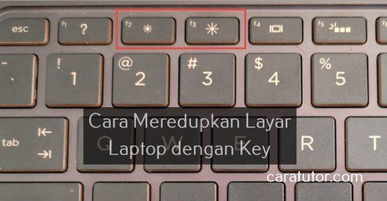 Cara Meredupkan Layar Laptop dengan key