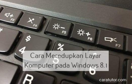 Cara Meredupkan Layar komputer pada windows 8