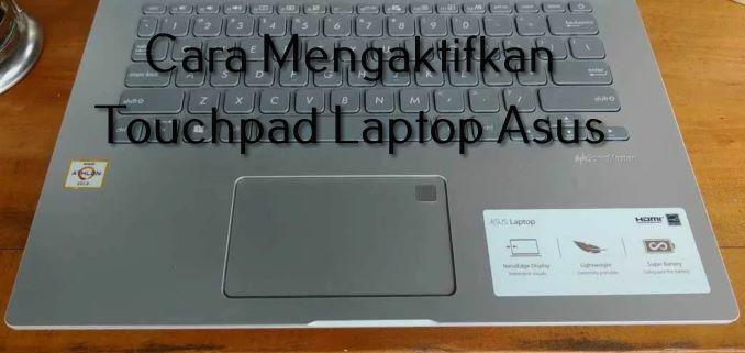 Cara Mengaktifkan Touchpad Laptop Asus